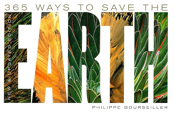 365 Ways to Save the Earth By Bourseiller, Philippe