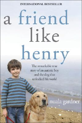A Friend Like Henry By Gardner, Nuala